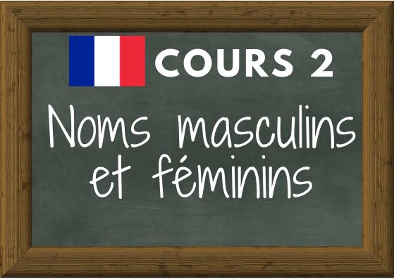 COURS DE FRANÇAIS 2 : noms masculins et féminins (-eur/ -euse, -ier/-ière, -teur/ -trice, …)