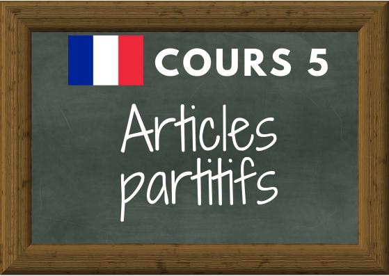 COURS DE FRANÇAIS 5 : articles partitifs (du, de la, de l', des)