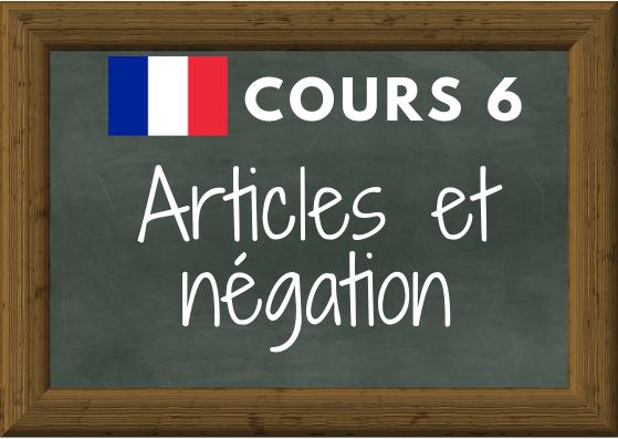 COURS DE FRANÇAIS 6 : articles et négation (pas de … pas le …)