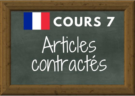 COURS DE FRANÇAIS 7 : articles contractés (au, aux, du, des)