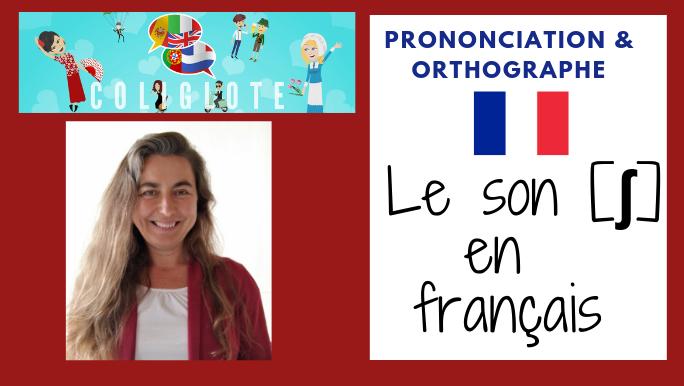 1 PRONONCIATION ET ORTHOGRAPHE , le son [ ʃ ] en français