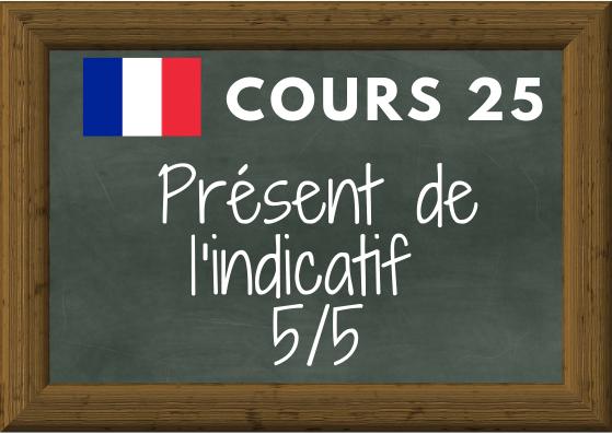 COURS DE FRANÇAIS 25, conjuguer au présent les verbes en -dre, -tre, -oir et les verbes «lire» et «écrire»
