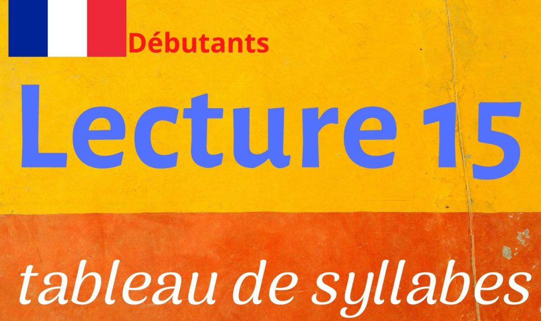 LECTURE 15 DÉBUTANTS, tableau de syllabes