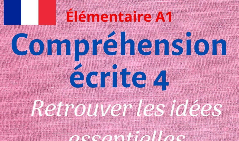 Compréhension écrite 4 : retrouver les idées essentielles