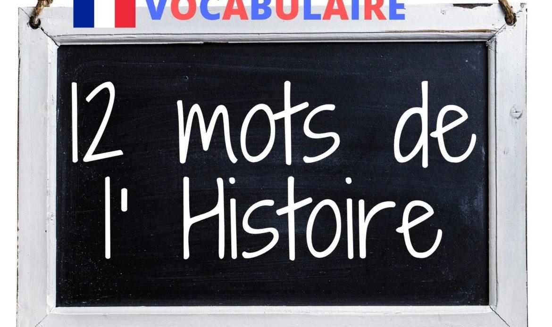 12 mots de l'Histoire