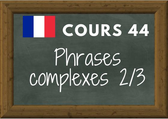 COURS DE FRANÇAIS 44 : exprimer la cause, le but, la conséquence