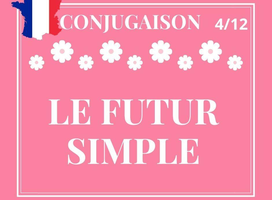CONJUGAISON 4/12, le futur simple