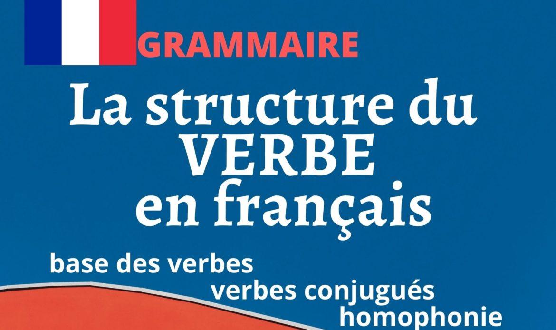 La structure du VERBE en français
