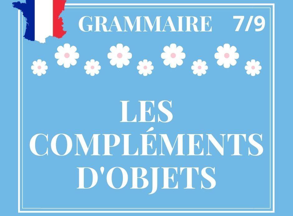 GRAMMAIRE 7/9 : les compléments d'objets, identifier le COD et le COI