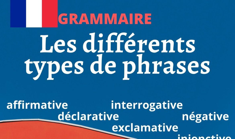 Grammaire : les différents types de phrases en français