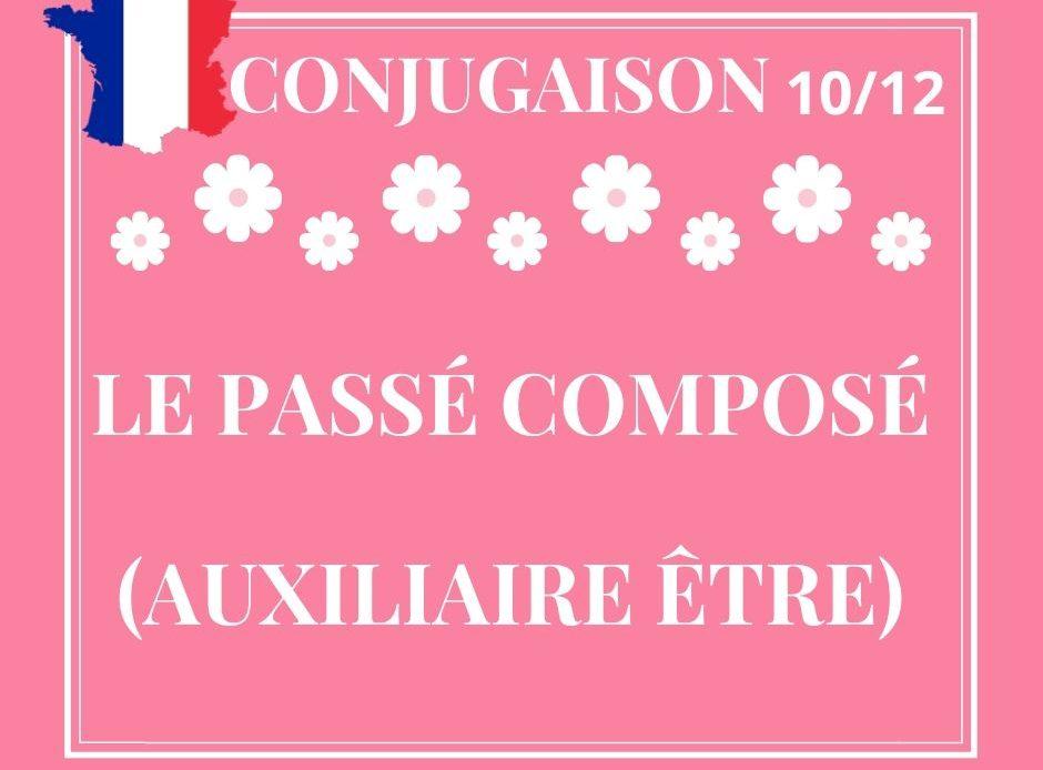 CONJUGAISON 10/12 : le passé composé avec l'auxiliaire être
