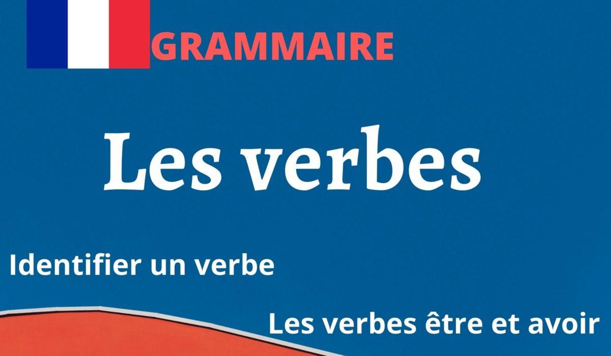 Les verbes : savoir les identifier / être et avoir